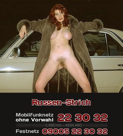 Auf dem Russen-Strich ist die Deutsch-Russin sehr aktiv, denn nicht nur beim Telefonsex verlangt man sie.